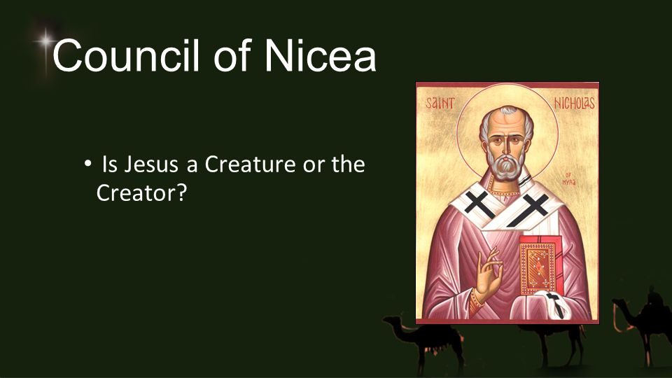 Council of Nicea Is Jesus a Creature or the Creator