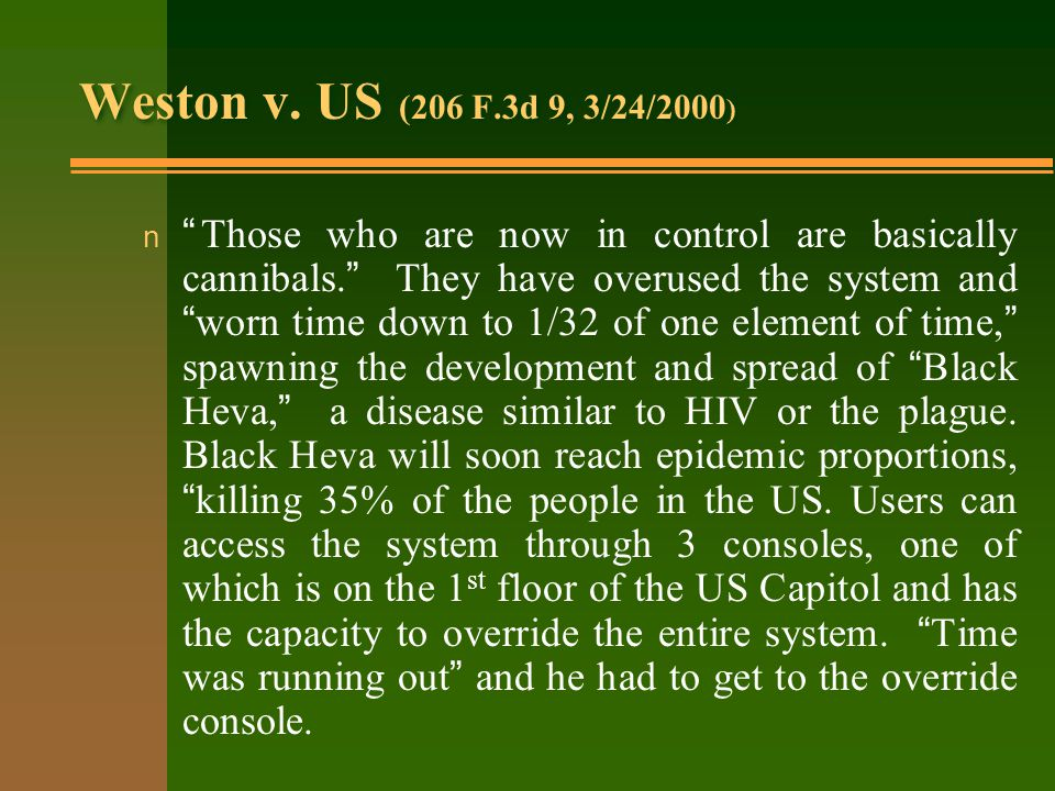 Weston v. US (206 F.3d 9, 3/24/2000 ) Those who are now in control are basically cannibals.