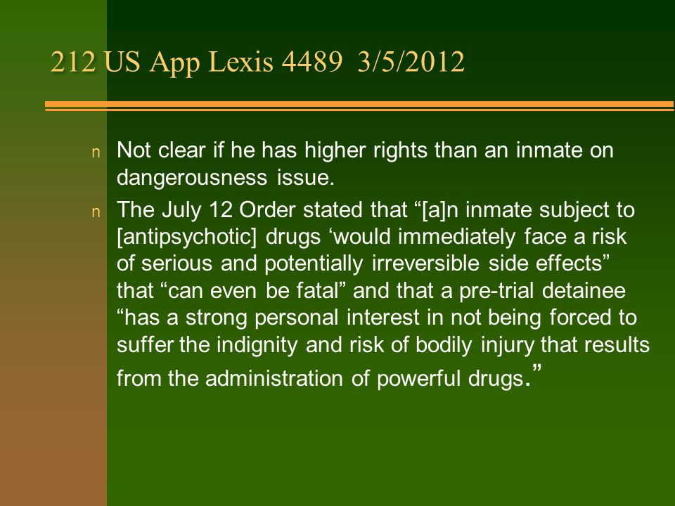 212 US App Lexis 4489 3/5/2012 n Not clear if he has higher rights than an inmate on dangerousness issue.