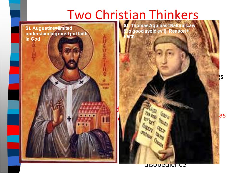 Two Christian Thinkers ■ St. Augustine – Wrote City of God – No earthly city can last forever – Only the City of God in Heaven is eternal – Because ou
