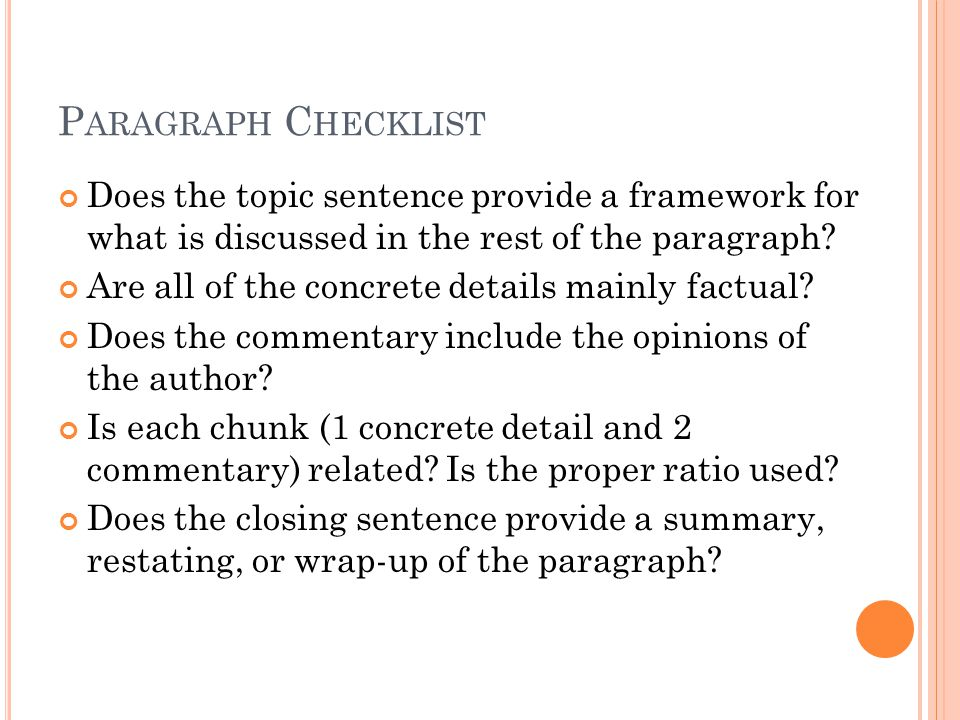 P ARAGRAPH C HECKLIST Does the topic sentence provide a framework for what is discussed in the rest of the paragraph.