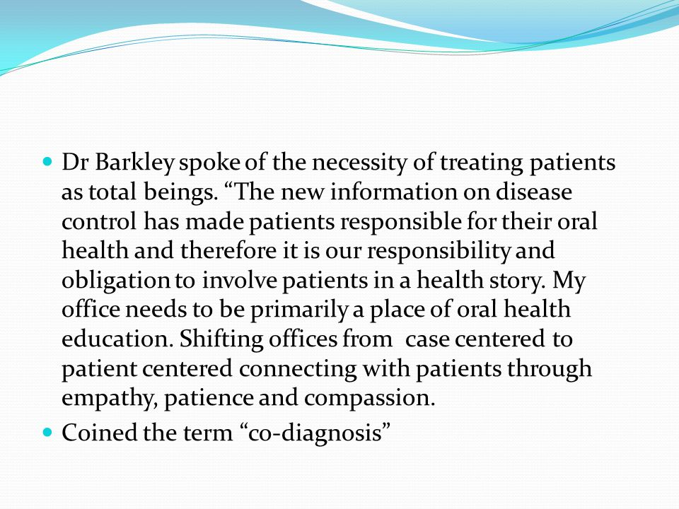 Dr Barkley spoke of the necessity of treating patients as total beings.
