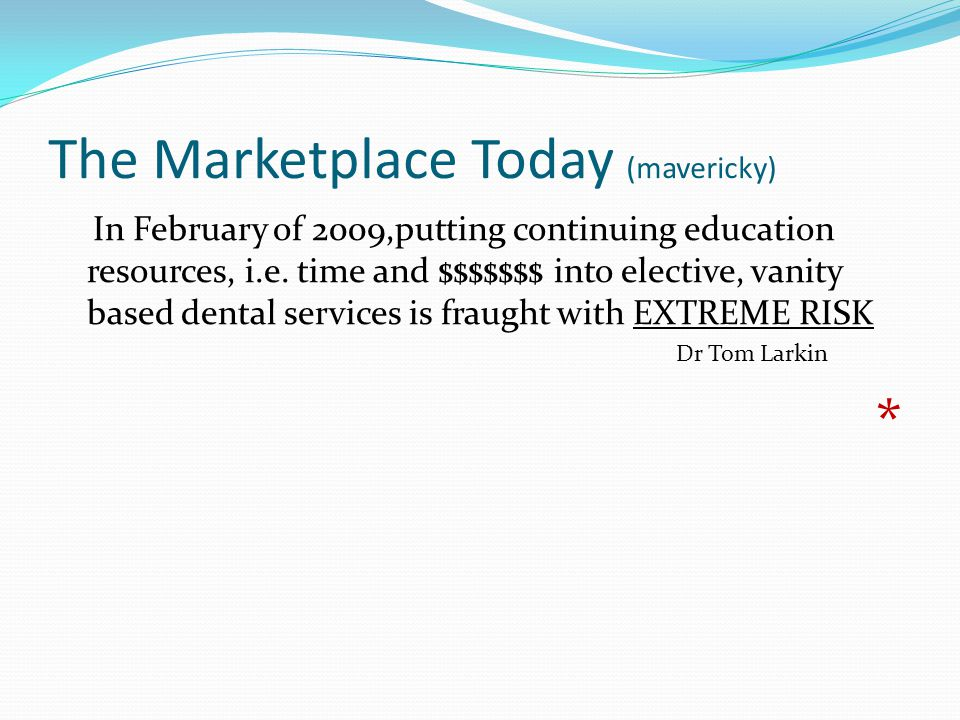 The Marketplace Today (mavericky) In February of 2009,putting continuing education resources, i.e.