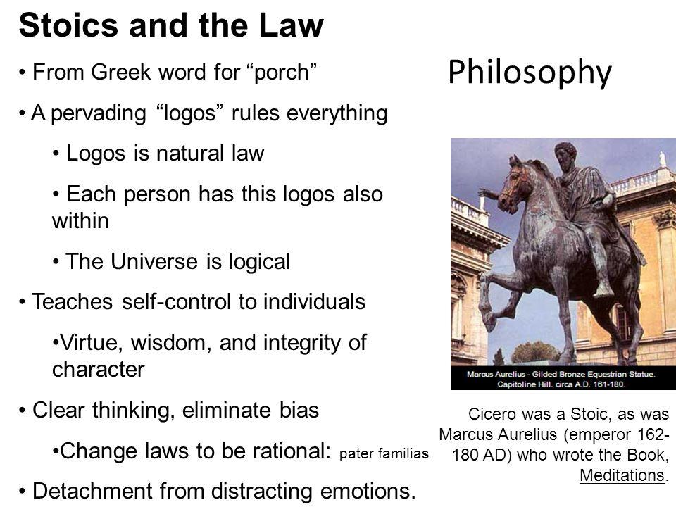 Philosophy Cicero was a Stoic, as was Marcus Aurelius (emperor 162- 180 AD) who wrote the Book, Meditations.