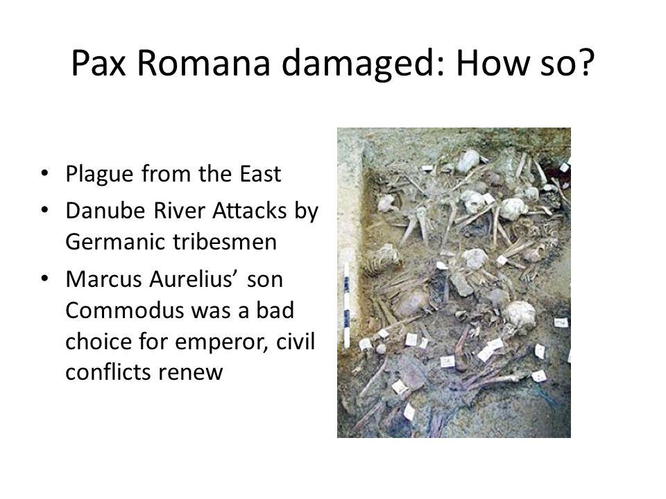 Pax Romana damaged: How so.