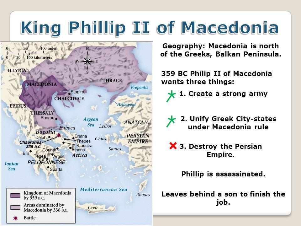 Geography: Macedonia is north of the Greeks, Balkan Peninsula.