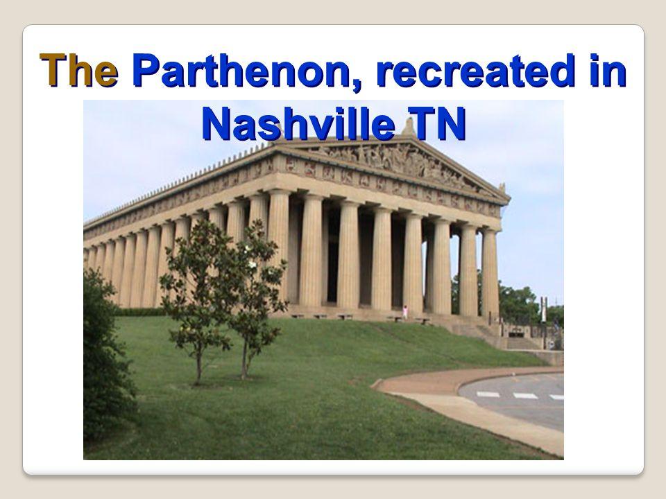 The Parthenon, recreated in Nashville TN
