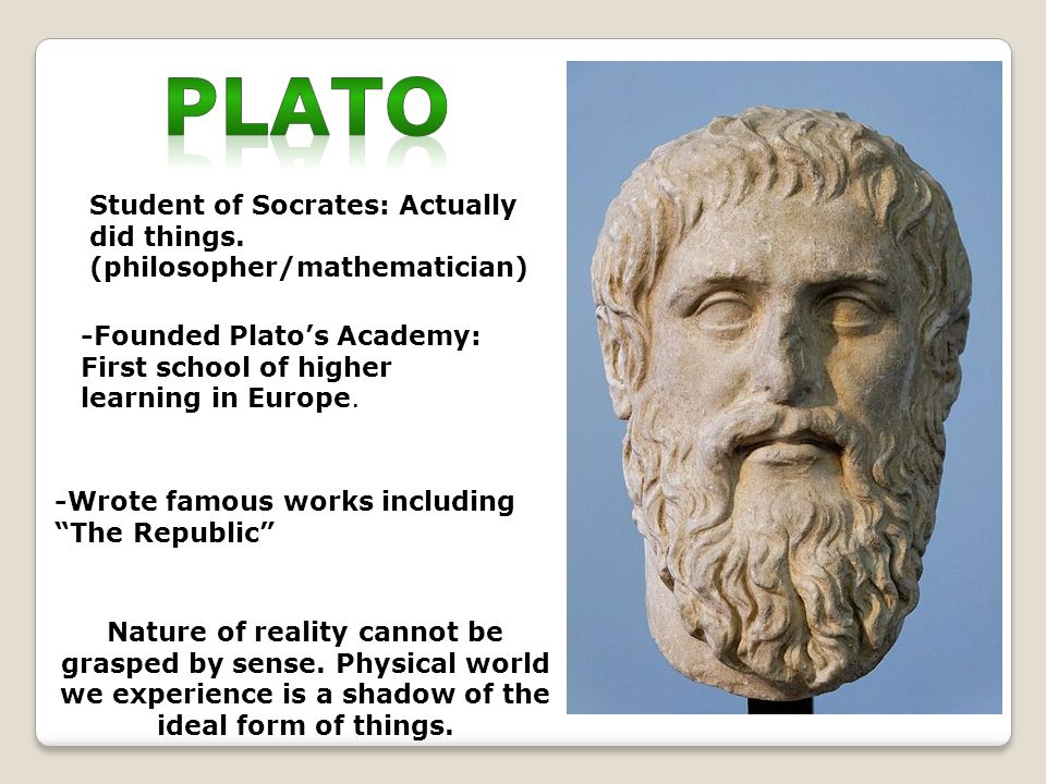 Student of Socrates: Actually did things.