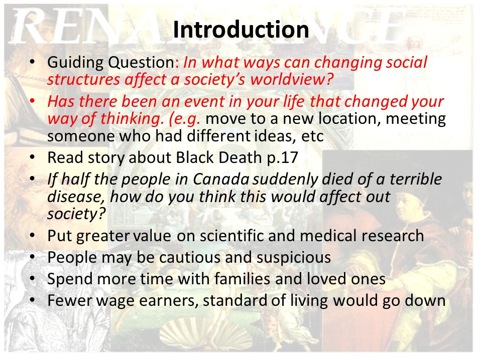 Introduction Guiding Question: In what ways can changing social structures affect a society's worldview? Has there been an event in your life that cha