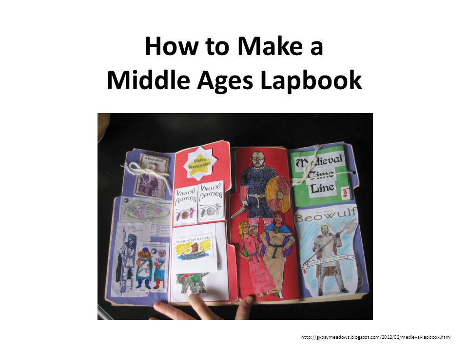 How to Make a Middle Ages Lapbook http://gypsymeadows.blogspot.com/2012/02/medieval-lapbook.html