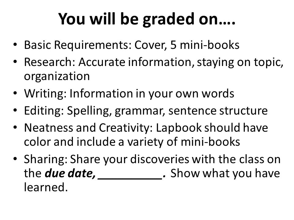 You will be graded on….