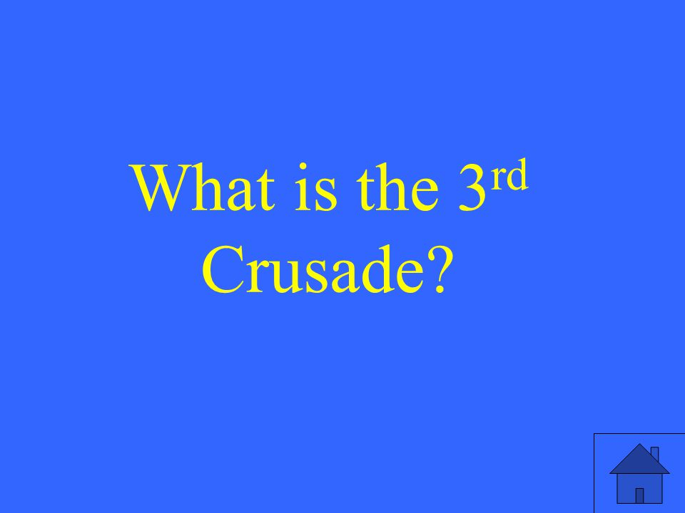 What is the 3 rd Crusade