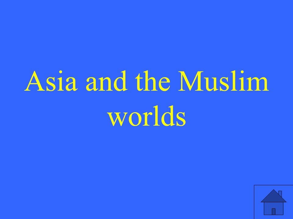 Asia and the Muslim worlds