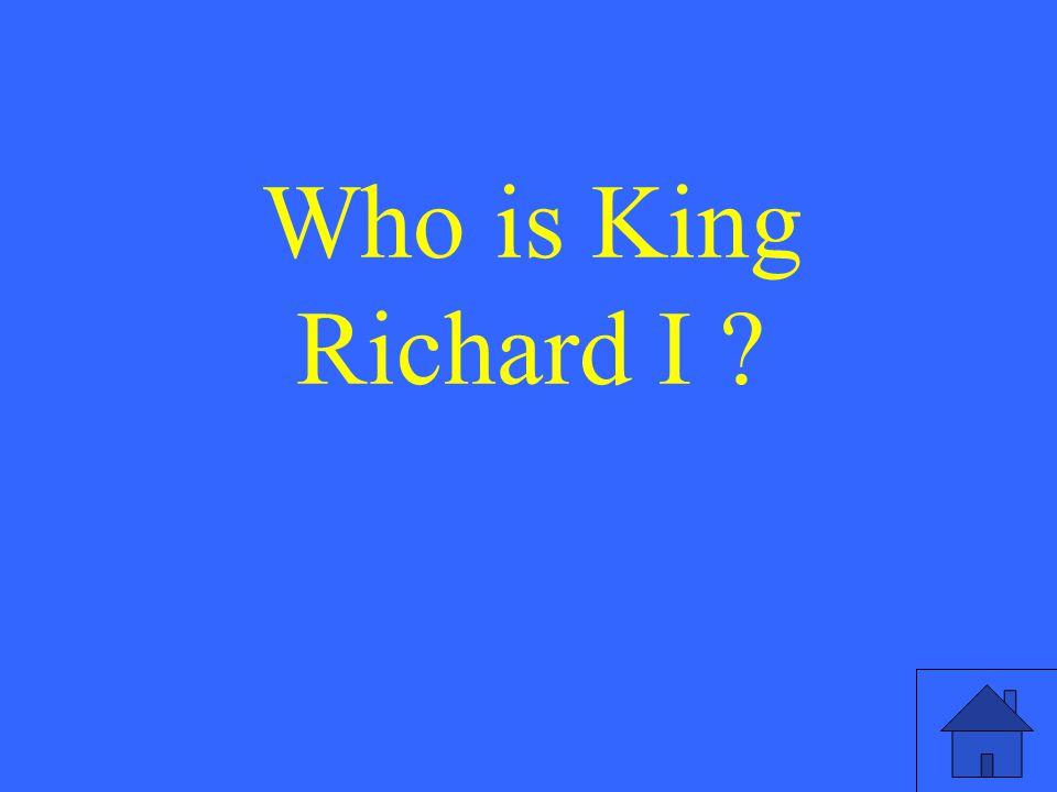 Who is King Richard I
