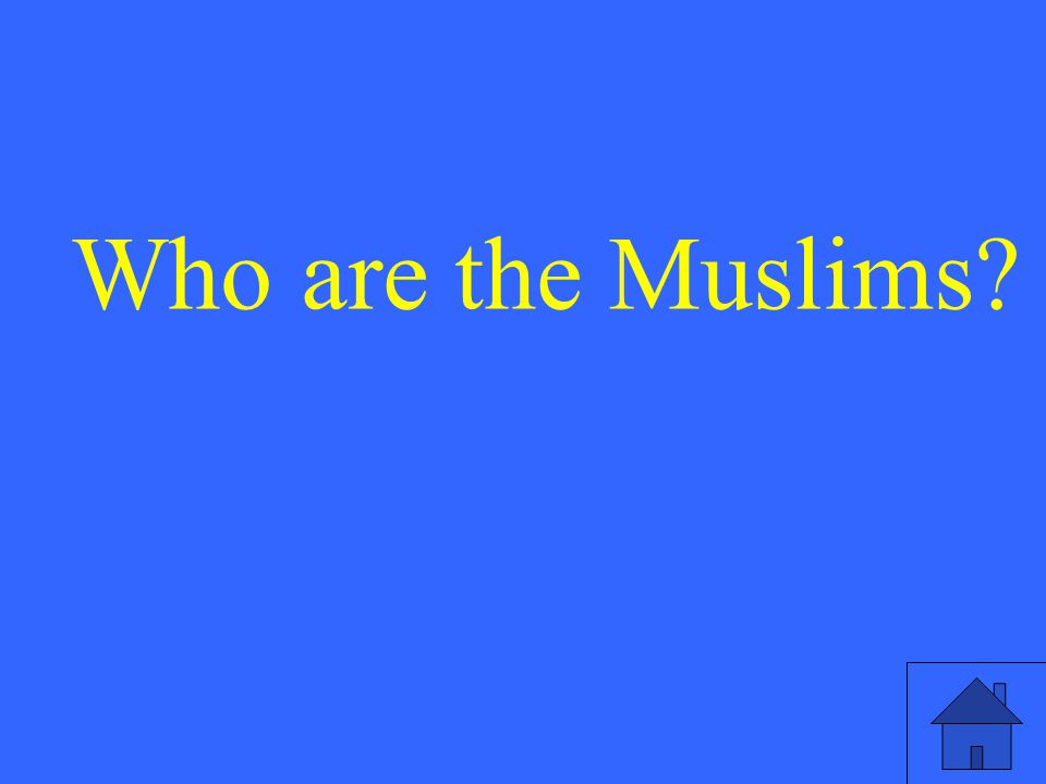 Who are the Muslims