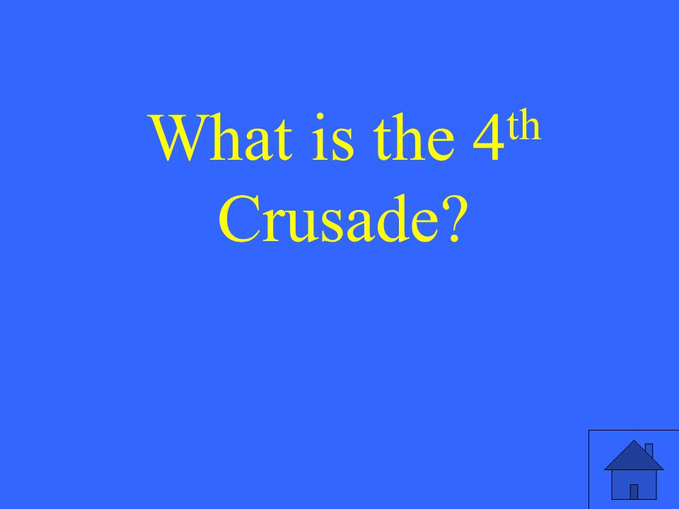 What is the 4 th Crusade?