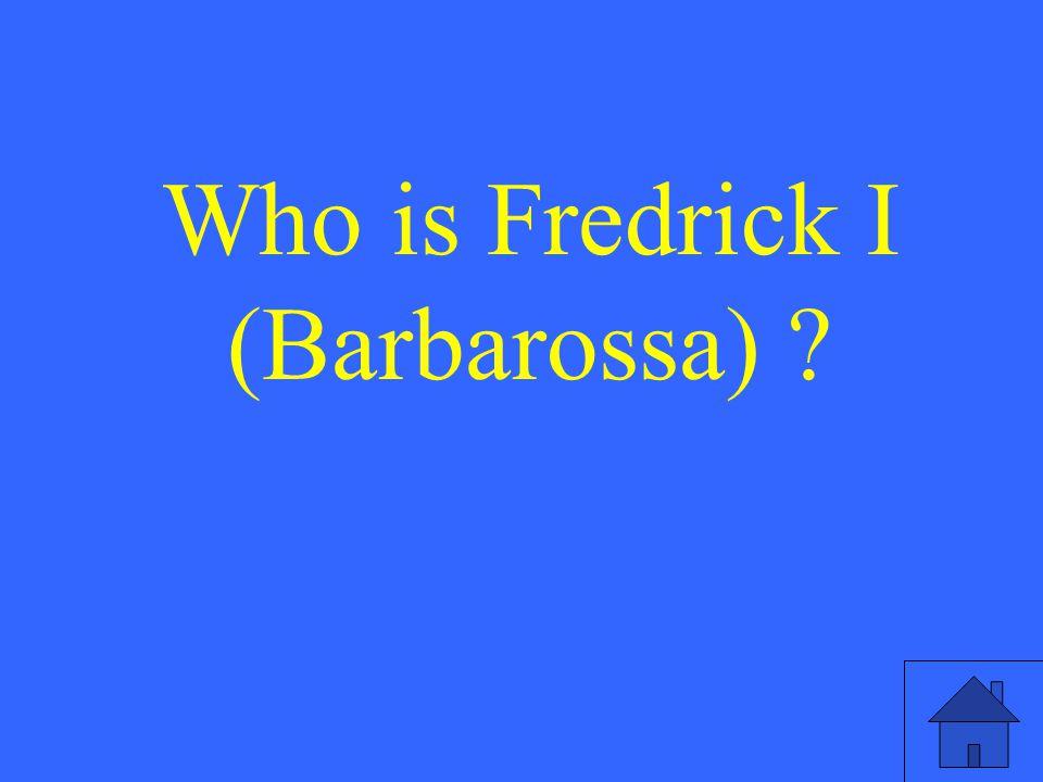 Who is Fredrick I (Barbarossa)