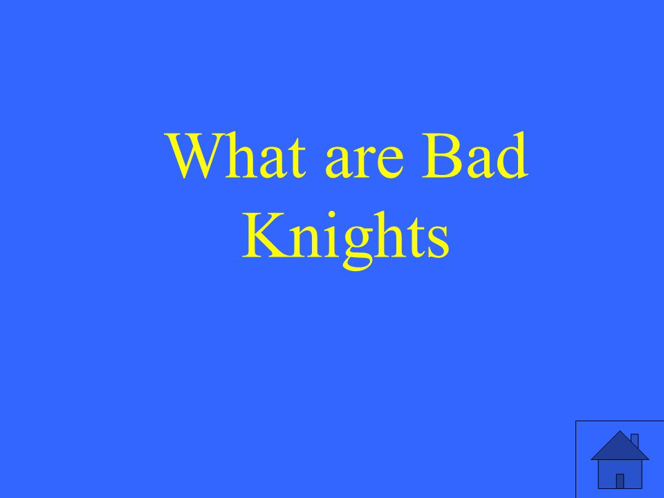 What are Bad Knights