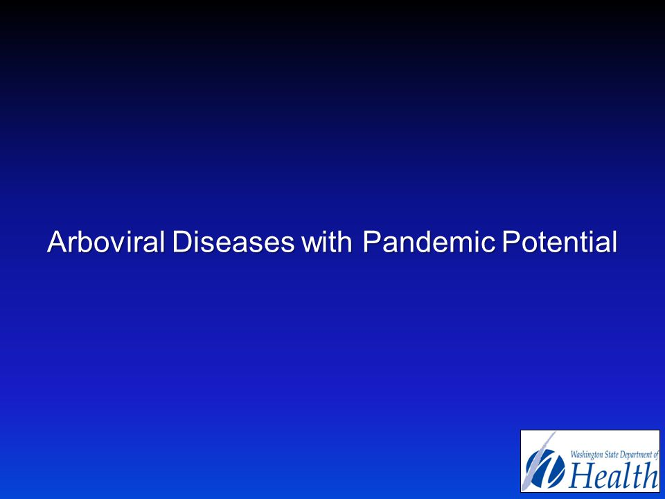 Arboviral Diseases with Pandemic Potential