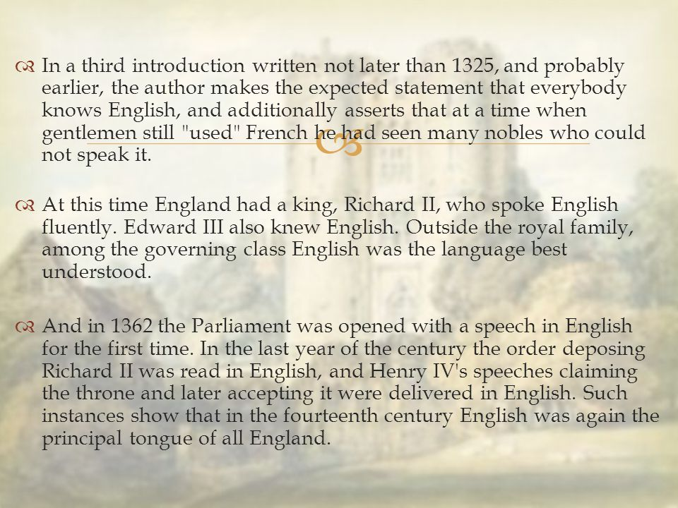   In a third introduction written not later than 1325, and probably earlier, the author makes the expected statement that everybody knows English, a