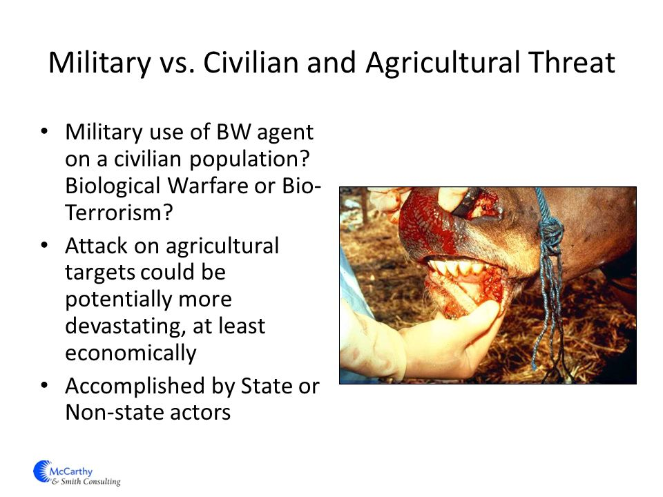 Military vs.Civilian and Agricultural Threat Military use of BW agent on a civilian population.