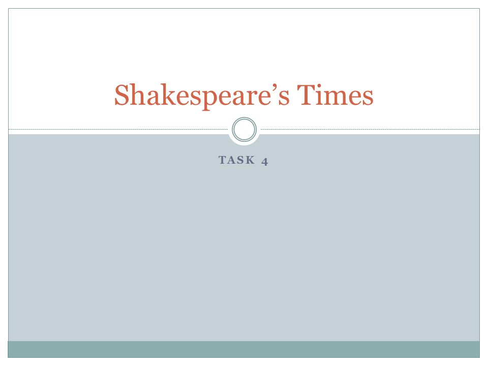 TASK 4 Shakespeare's Times