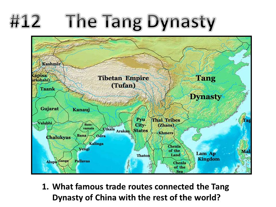 1.What famous trade routes connected the Tang Dynasty of China with the rest of the world?