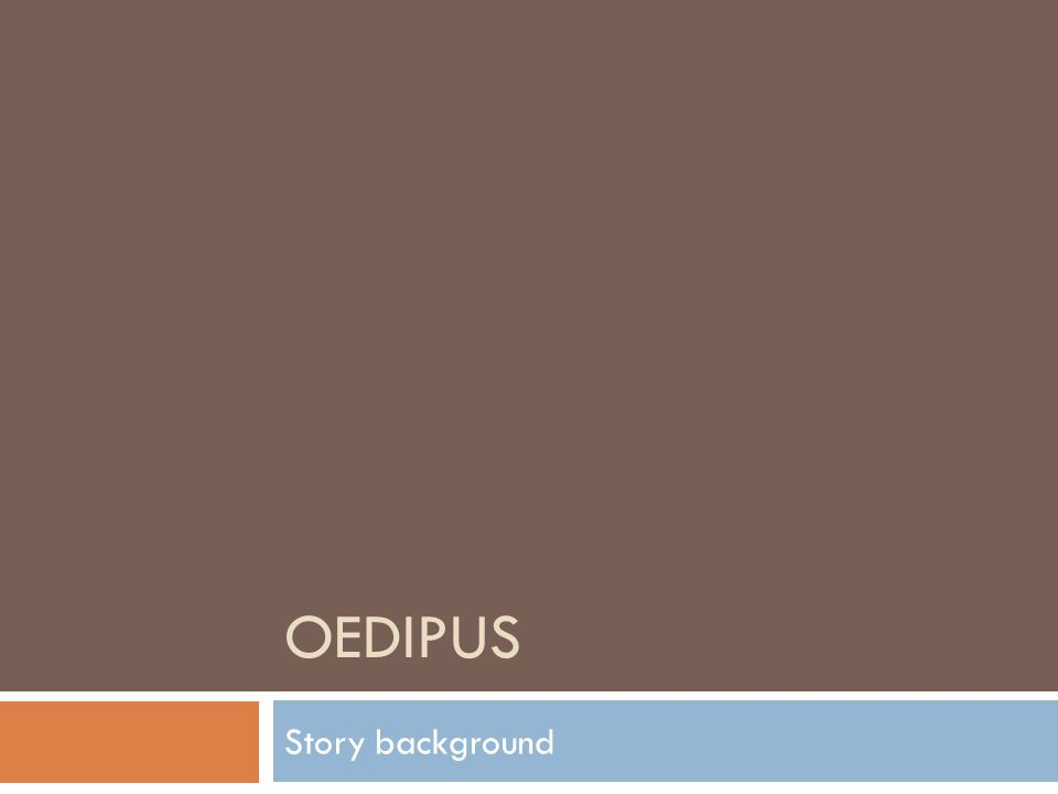OEDIPUS Story background