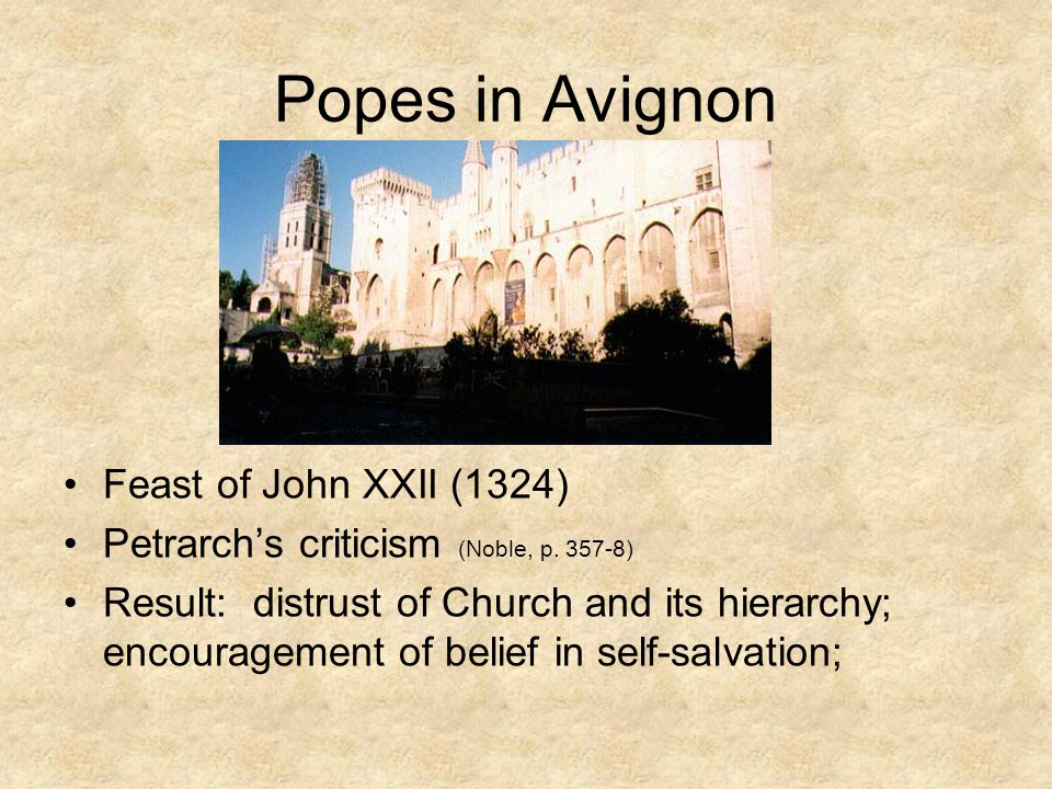 Popes in Avignon Feast of John XXII (1324) Petrarch's criticism (Noble, p.