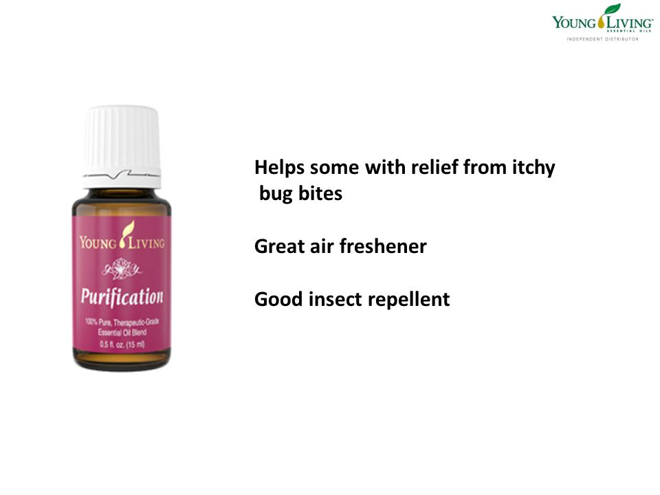 Helps some with relief from itchy bug bites Great air freshener Good insect repellent