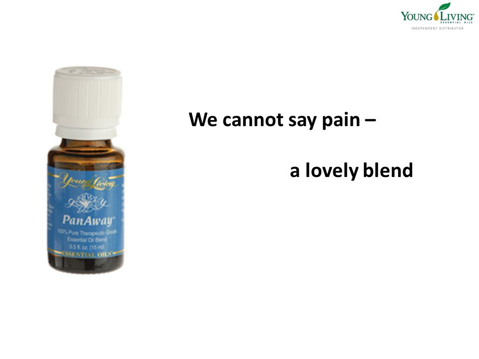 We cannot say pain – a lovely blend