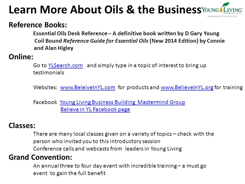 Learn More About Oils & the Business Reference Books: Essential Oils Desk Reference – A definitive book written by D Gary Young Coil Bound Reference G