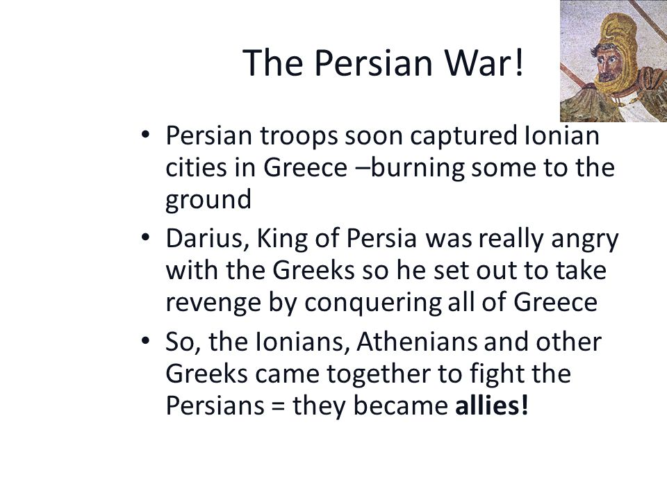 The Persian War! The Persians were angry!