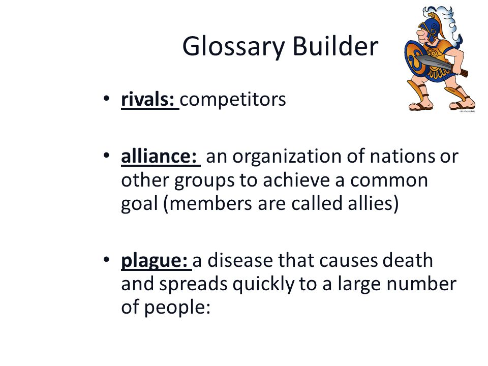 Glossary Builder infantry: soldiers who fight on foot cavalry: the part of an army that fights on horses archers: someone who shoots arrows from a bow