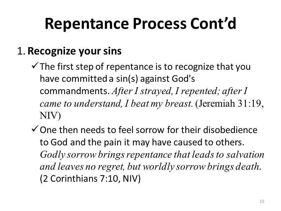 Repentance Process Cont'd 1.Recognize your sins The first step of repentance is to recognize that you have committed a sin(s) against God's commandmen