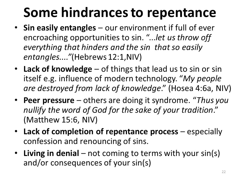 "Some hindrances to repentance Sin easily entangles – our environment if full of ever encroaching opportunities to sin. ""...let us throw off everything"