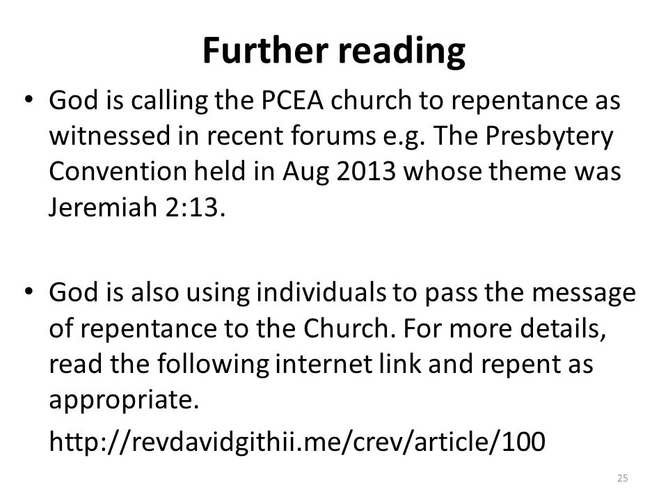 Further reading God is calling the PCEA church to repentance as witnessed in recent forums e.g. The Presbytery Convention held in Aug 2013 whose theme
