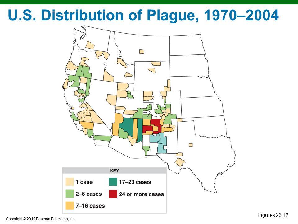 Copyright © 2010 Pearson Education, Inc. Figures 23.12 U.S. Distribution of Plague, 1970–2004