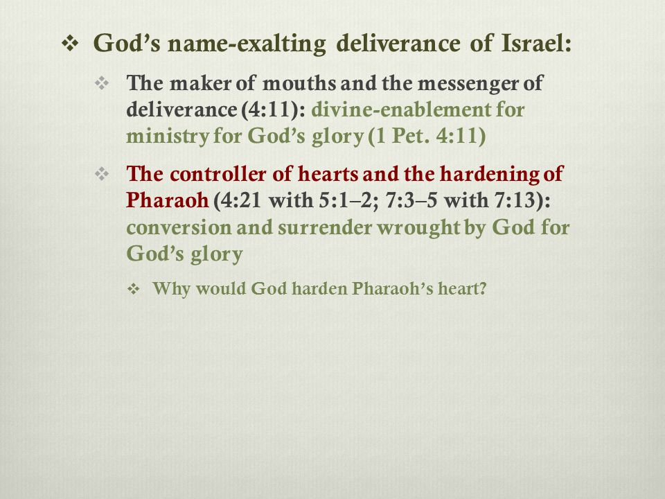  God's name-exalting deliverance of Israel:  The maker of mouths and the messenger of deliverance (4:11): divine-enablement for ministry for God's glory (1 Pet.