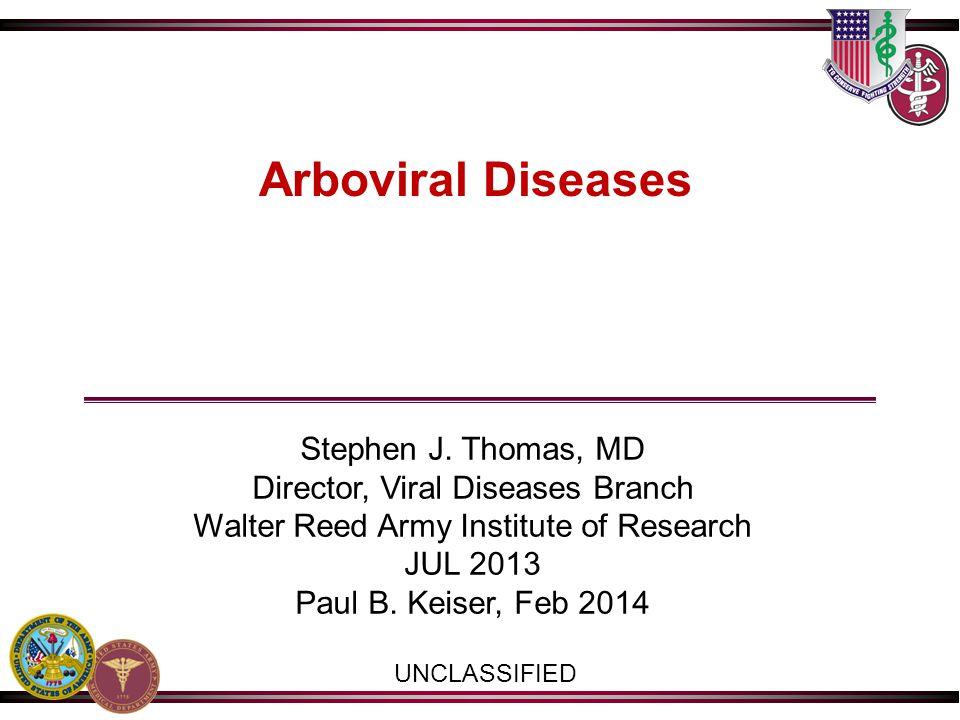 Arboviral Diseases UNCLASSIFIED Stephen J.