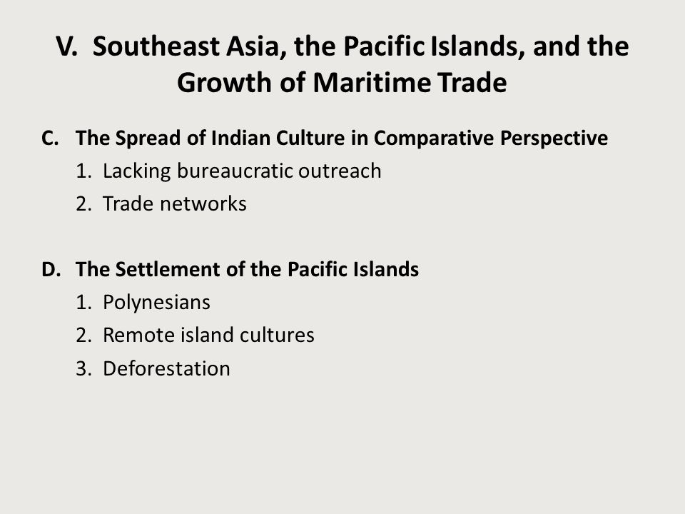 V. Southeast Asia, the Pacific Islands, and the Growth of Maritime Trade C.The Spread of Indian Culture in Comparative Perspective 1. Lacking bureaucr