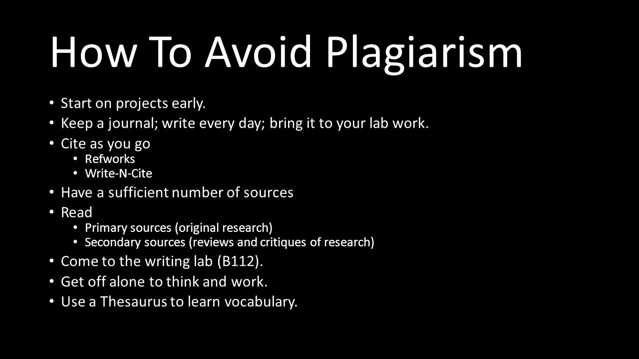 How To Avoid Plagiarism Start on projects early.