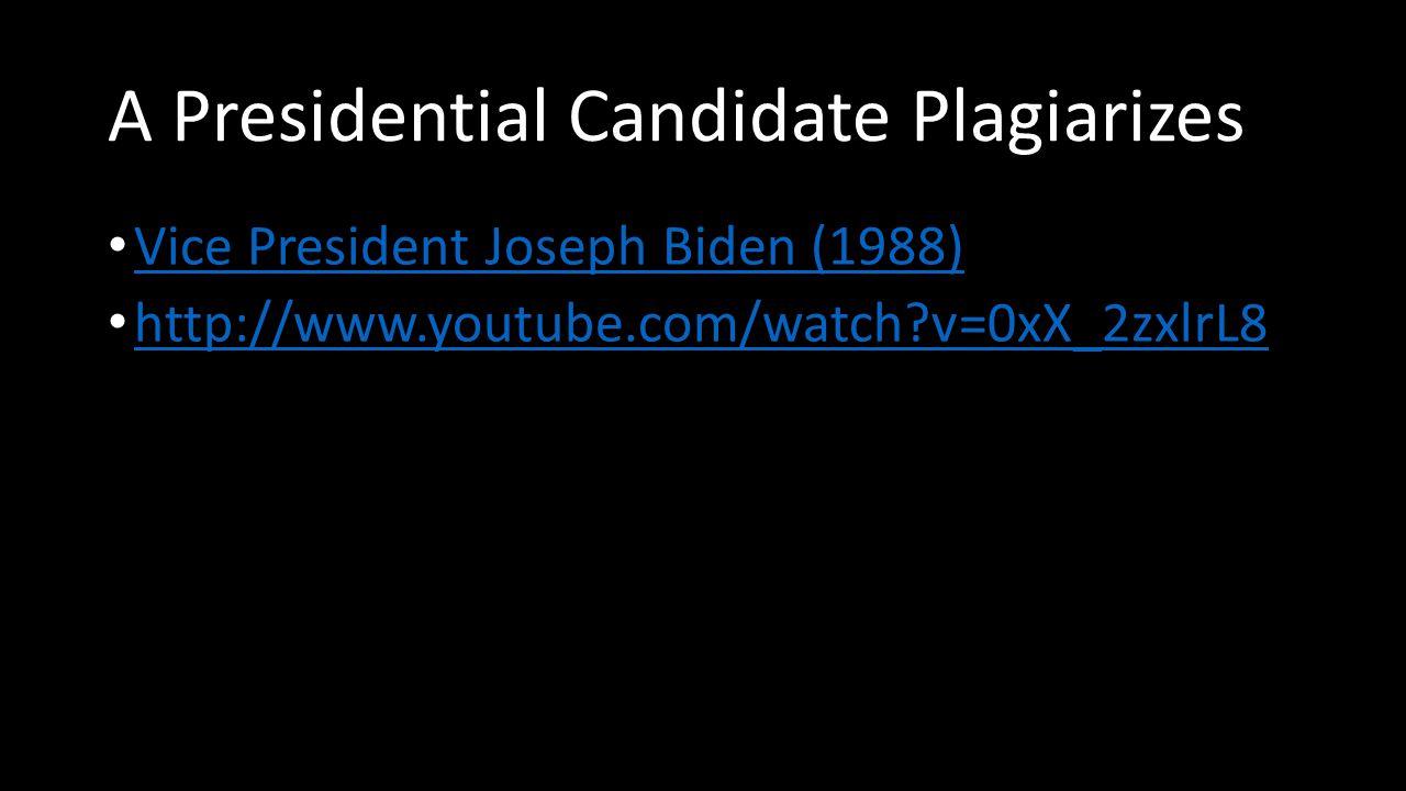 A Presidential Candidate Plagiarizes Vice President Joseph Biden (1988) http://www.youtube.com/watch?v=0xX_2zxlrL8