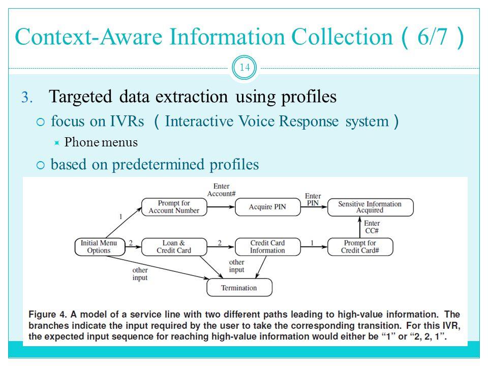 Context-Aware Information Collection ( 6/7 ) 14 3.