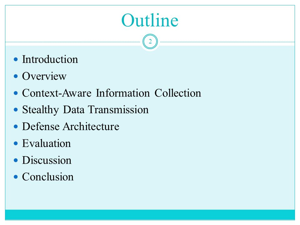Outline Introduction Overview Context-Aware Information Collection Stealthy Data Transmission Defense Architecture Evaluation Discussion Conclusion 2