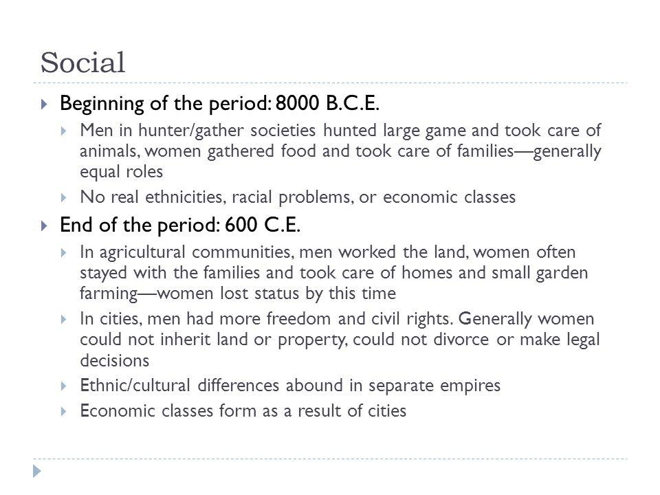 Social  Beginning of the period: 8000 B.C.E.