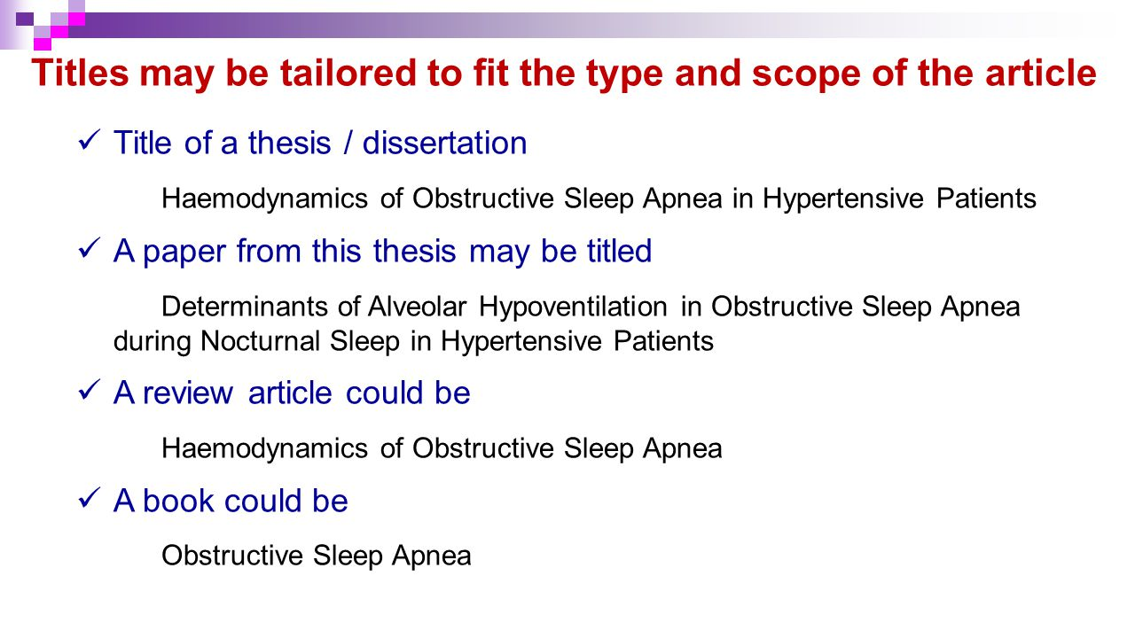 Titles may be tailored to fit the type and scope of the article Title of a thesis / dissertation Haemodynamics of Obstructive Sleep Apnea in Hypertens