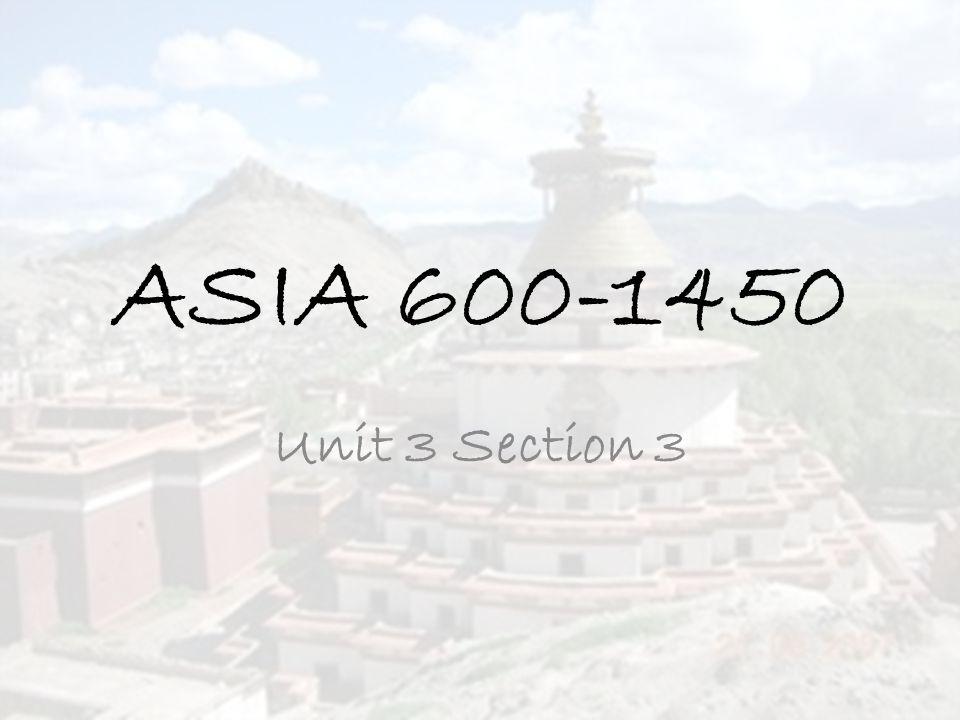 ASIA 600-1450 Unit 3 Section 3