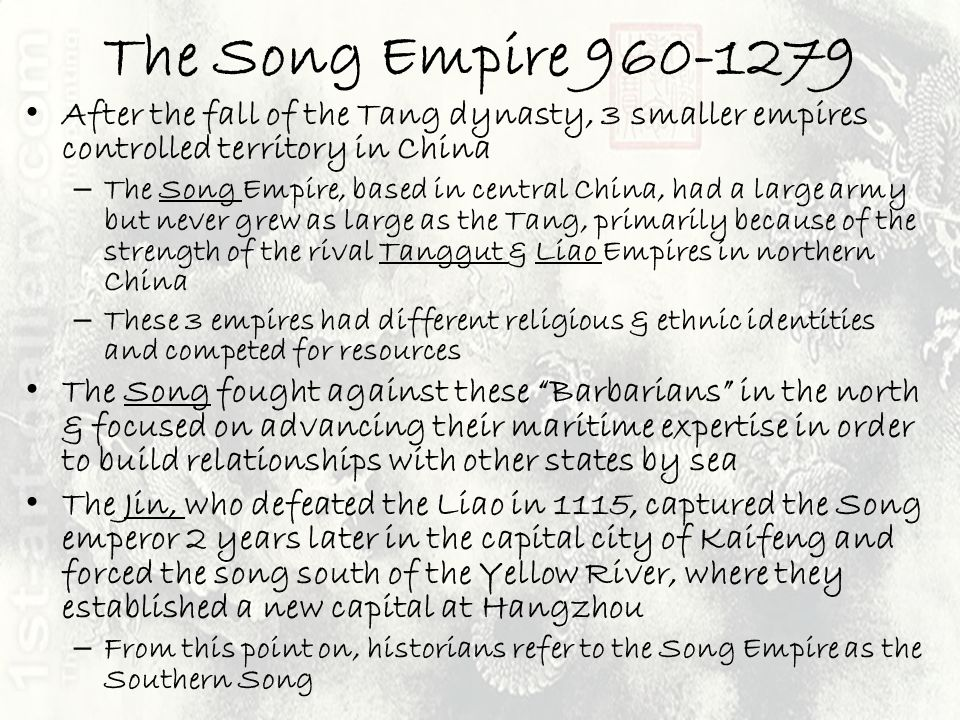 The Song Empire 960-1279 After the fall of the Tang dynasty, 3 smaller empires controlled territory in China – The Song Empire, based in central China