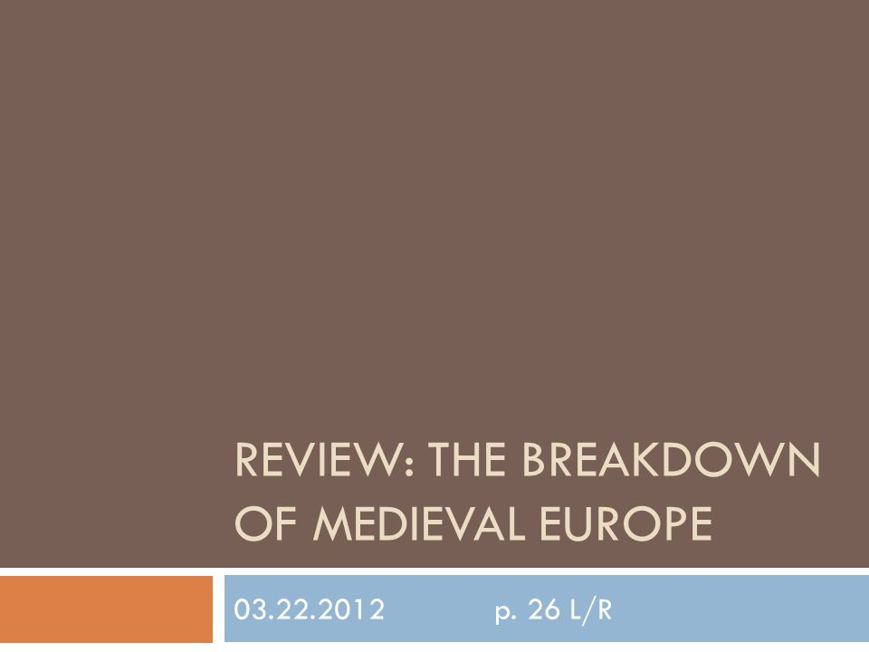 REVIEW: THE BREAKDOWN OF MEDIEVAL EUROPE 03.22.2012p. 26 L/R